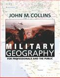 Military Geography: for Professionals and the Public, John Collins, 1478267313