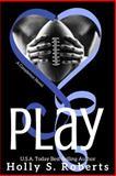 Play, Holly Roberts, 1492717312