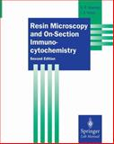 Resin Microscopy and on-Section Immunocytochemistry, Newman, Geoffrey R. and Hobot, Jan A., 3642477313