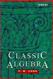 Classic Algebra, Cohn, P. M., 047187731X
