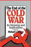 The End of the Cold War : Its Meaning and Implications, , 0521437318