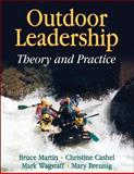 Outdoor Leadership : Theory and Practice, Martin, Bruce and Wagstaff, Mark, 0736057315