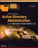 Automating Active Directory Administration with Windows PowerShell 2. 0, Ken St. Cyr and Laura E. Hunter, 1118027310