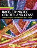 Race, Ethnicity, Gender, and Class : The Sociology of Group Conflict and Change, Healey, Joseph F., 1412987318