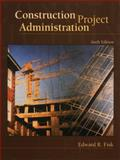 Construction Project Administration, Fisk, Edward R., 0130827312