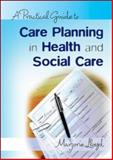 A Practical Guide to Care Planning in Health and Social Care, Lloyd, Marjorie, 0335237312
