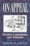 On Appeal : Courts, Lawyering and Judging, Coffin, Frank M., 039396731X