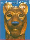 The Animal World of the Pharaohs, Houlihan, Patrick F., 050001731X