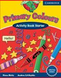 Primary Colours Activity Book Starter, Andrew Littlejohn and Diana Hicks, 0521667313
