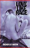 Love Like Rage, Wendy-o Matik and Manic D Press Inc. Staff, 0916397319