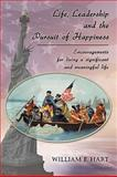 Life, Leadership and the Pursuit of Happiness, William F. Hart, 1426907311