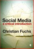 Social Media : A Critical Introduction, Fuchs, Christian, 1446257312