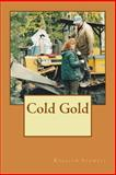 Cold Gold, Rosalyn Stowell, 1493617311
