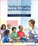 Teaching Struggling and at-Risk Readers : A Direct Instruction Approach, Carnine, Douglas W. and Silbert, Jerry, 0131707329