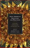 Asian American Identities and Practices : Folkloric Expressions in Everyday Life, , 0739147323