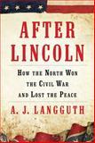 After Lincoln, A. J. Langguth, 1451617321