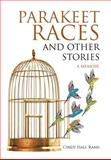 Parakeet Races and Other Stories, Cindy Hall Ranii, 1468547321