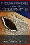 Theology from Exile Volume II: the Year of Matthew, Sea Raven, 1491077328