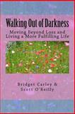 Walking Out of Darkness, Scott O'Reilly, 1491217324