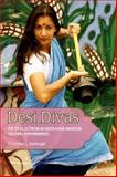Desi Divas : Political Activism in South Asian American Cultural Performances, Garlough, Christine L., 161703732X