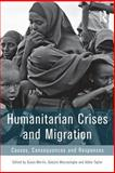 Humanitarian Crises and Migration : Causes, Consequences and Responses, , 0415857325