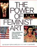 The Power of Feminist Art : The American Movement of the 1970's, History and Impact, Norma Broude, 0810937328