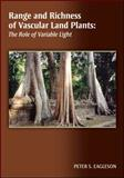 Range and Richness of Vascular Land Plants : The Role of Variable Light, Eagleson, Peter S., 0875907326