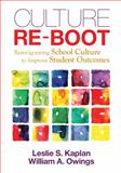 Culture Re-Boot : Reinvigorating School Culture to Improve Student Outcomes, Kaplan, Leslie S. (Scheukman) and Owings, William A. (Allen), 1452217327