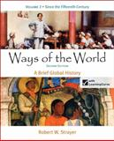 Ways of the World : Brief Global History - Since the Fifteenth Century, Strayer, Robert W., 145764732X