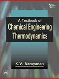 A Textbook of Chemical Engineering Thermodynamics, Narayanan, K. V., 8120317327