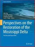 Perspectives on the Restoration of the Mississippi Delta : The Once and Future Delta, , 9401787328