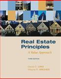 Real Estate Principles : A Value Approach, Ling, David C. and Archer, Wayne, 0073377325