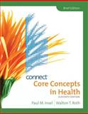 Core Concepts in Health, Brief with Connect Plus Personal Health Access Card, Insel, Paul and Roth, Walton, 0077407326