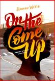 On the Come Up, Hannah Weyer and Anna Simpson, 0385537328