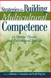 Strategies for Building Multicultural Competence in Mental Health and Educational Settings, Constantine, Madonna G., 0471667323