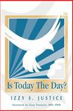 Is Today the Day?, Izzy Justice, 0595277322