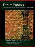 Futures Forum 2000 : Exploring the Future of Higher Education, Devlin, Maureen E. and Meyerson, Joel W., 0787957321