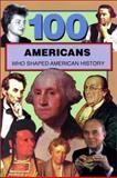 100 Americans Who Shaped American History, Samuel Willard Crompton, 0912517328