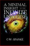 A Minimal Insight to the Infinite Univer, C. Spanke, 141376732X