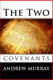 The Two Covenants, Andrew Murray, 1492287326