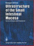 Ultrastructure of the Small Intestinal Mucosa, Shiner, M., 3540117326