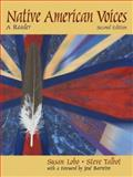 Native American Voices : A Reader, Lobo, Susan and Talbot, Steve, 0130307327