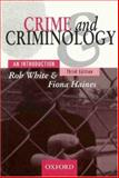 Crime and Criminology, White, Rob and Haines, Fiona, 0195517326