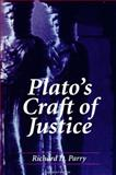Plato's Craft of Justice, Parry, Richard D., 0791427323