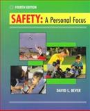Safety : A Personal Focus, Bever, David L., 0815107323
