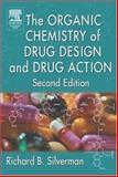 The Organic Chemistry of Drug Design and Drug Action, Silverman, Richard B., 0126437327
