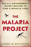 The Malaria Project, Karen Masterson, 0451467329