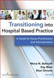 Transition into Hospital-Based Practice, Mona N. Bahouth and Kay Blum, 0826157327