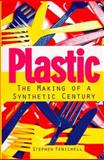 Plastic : The Making of a Synthetic Century, Fenichell, Stephen, 0887307329