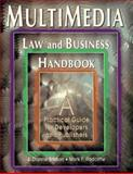 Multimedia Law and Business Handbook : A Practical Guide for Developers and Publishers, Brinson, J. Dianne and Radcliffe, Mark F., 0963917323